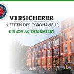 """VERSICHERER IN ZEITEN DES CORONAVIRUS – DIE SDV AG INFORMIERT: R+V – UPDATE """"BETRIEBSSCHLIESSUNGSVERSICHERUNG"""""""