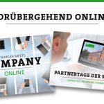PARTNERTAGE UND MAKLER-MEETS-COMPNAY - VORÜBERGEHEND ONLINE!